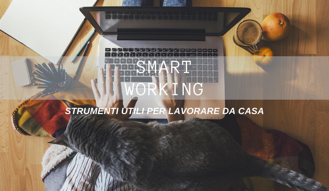 Smart Working Strumenti Utili per Lavorare da Casa